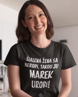 Smiešne tričko šialená žena