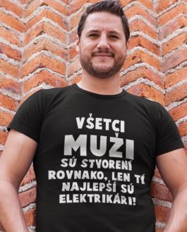 Smiešne tričko Všetci muži / ženy sú stvorený  rovnako (profesia podľa želania)